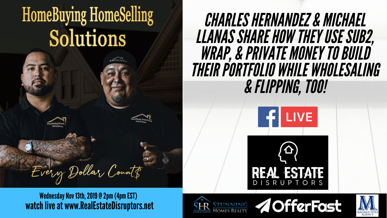 Charles Hernandez & Michael Llanas Share How They Use Sub2, Wrap, & Private Money to Build Their Portfolio while Wholesaling & Flipping