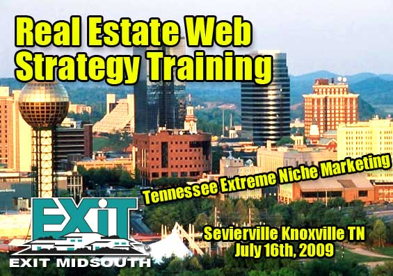Sevierville Knoxville TN Real Estate Web Strategy Training Thursday July 16th 2009