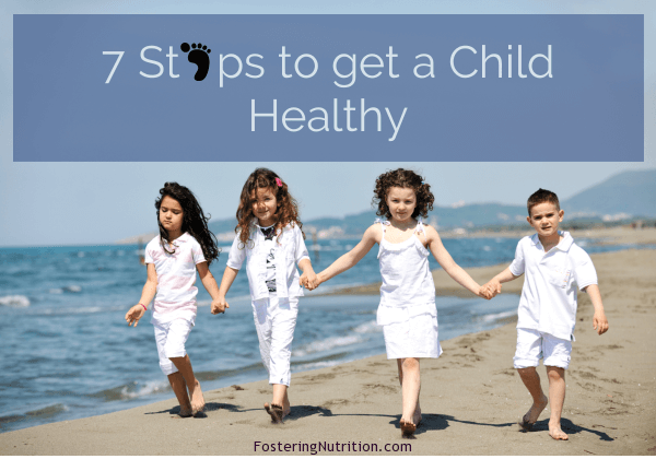 7 steps to get a child healthy