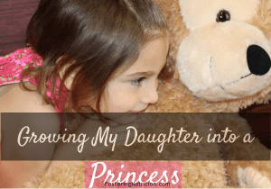 Growing my daughter to be a true princess