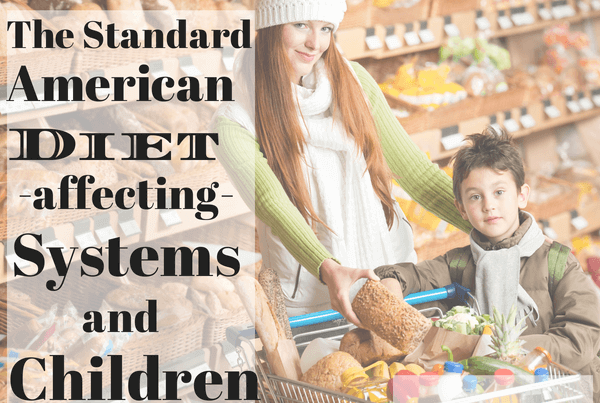 SAD Diet systems and children