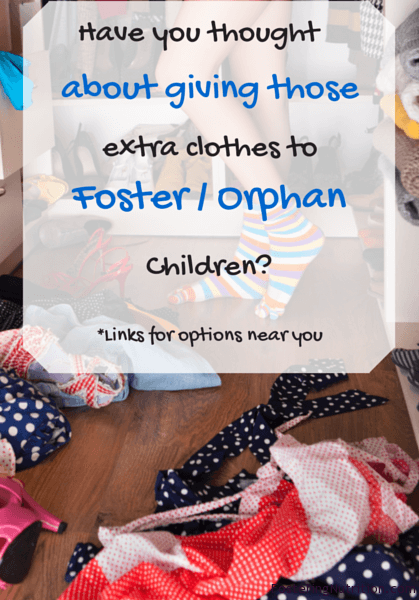 Have you thought give clothes to Foster / orphaned children?