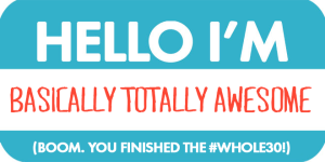 Hello, I'm Totally Awesome Whole30