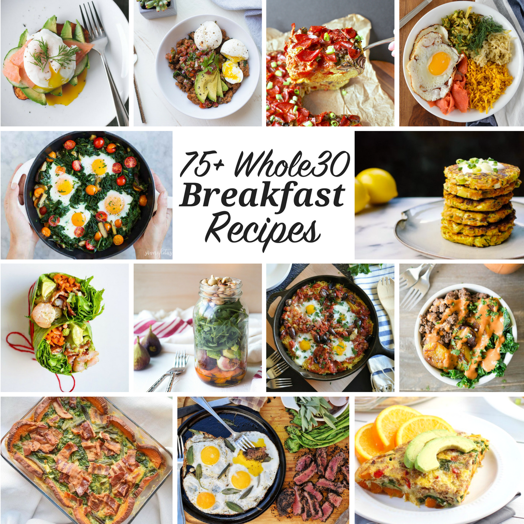 75+ Whole30 Breakfast Recipes {with Egg-Free/AIP Options too!}