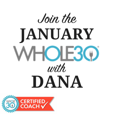 Join the January Whole30 with Dana Facebook Group!