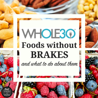 Whole30 Food with No Brakes: and what to do about them.