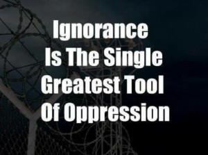 Ignorance Oppression