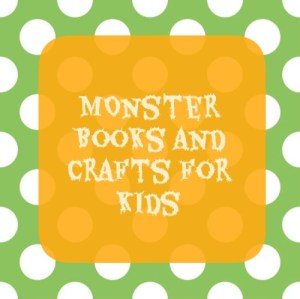 15 Monster Books and Crafts for Kids