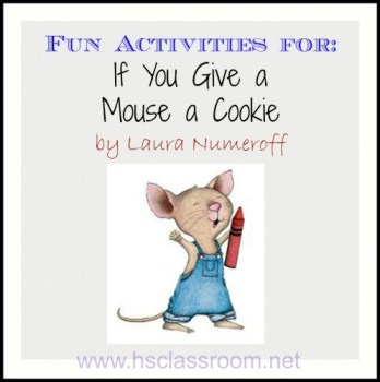 """Activities for """"If You Give a Mouse a Cookie"""" by Laura Numeroff 