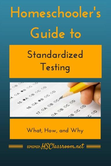 Homeschooler's Guide to Standardized Testing - www.HSClassroom.net