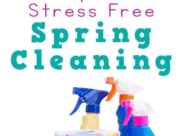 6 Tips For Stress Free Spring Cleaning