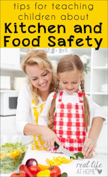 Not sure how to teach your kids about kitchen skills? Here are tips for teaching children about kitchen safety and food safety. | Real Life at Home