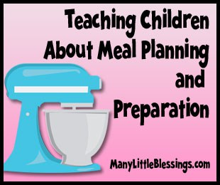 Teaching Children about Meal Planning and Preparation