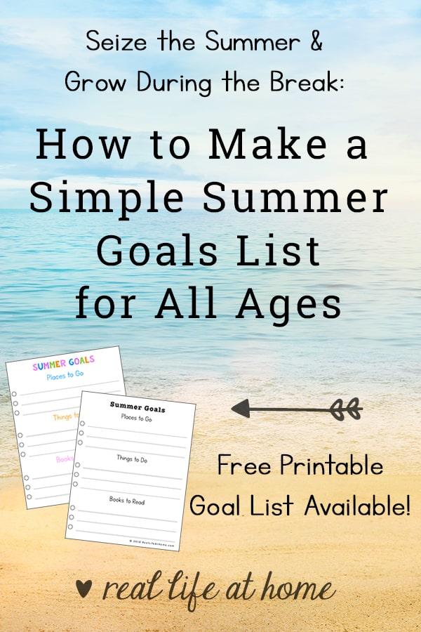 Seize the Summer & Grow: How to Make a Simple Summer Goals List (Summer Bucket List) for All Ages (with Free Printable Summer Goals Chart) #SummerBucketList #SummerGoals