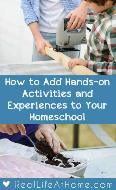 Having a hard time figuring out how to add hands-on activities and experiences to your homeschool? Here are tips for planning and executing hands-on activities and learning experiences. | Real Life at Home
