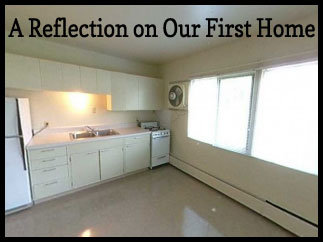 A Reflection on Our First Home