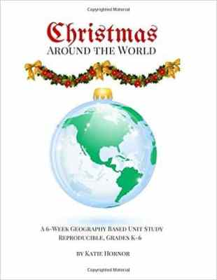Christmas Around the World - A 6 week Geography-based Unit Study