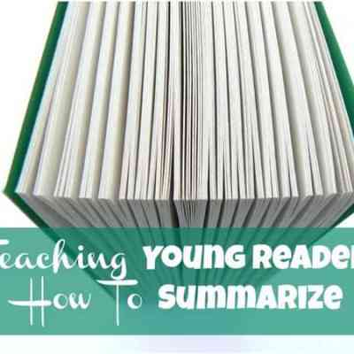 Teaching Young Readers How to Summarize | Real Life at Home