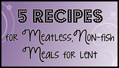 5 Recipes for Meatless Non-Fish Meals