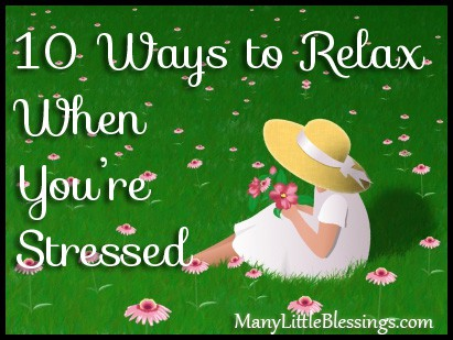10 Ways to Relax When You're Too Stressed