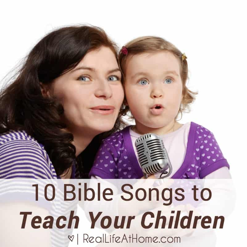 10 Bible Songs to Teach Your Children