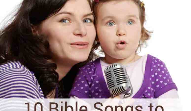 Bible Songs To Teach Your Children
