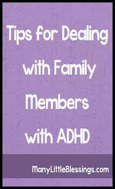 Tips for Dealing with Family Members with ADHD