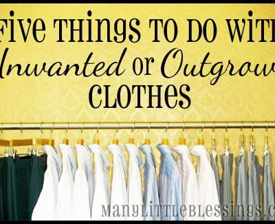 Five Things to Do with Unwanted or Outgrown Clothes