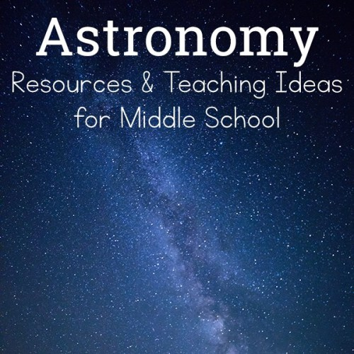 Resources and Teaching Ideas: Astronomy for Middle School