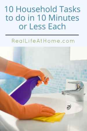 10 Household Tasks to Do in 10 Minutes or Less Each