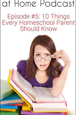 RLAH 005: Ten Things Every Homeschool Parent Should Know