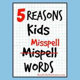 Spelling Help: 5 Reasons Kids Misspell Words