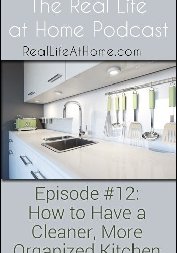 How to Have a Cleaner, More Organized Kitchen {Podcast}