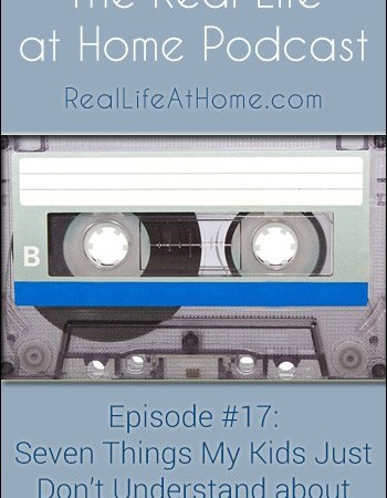 Things My Kids Just Don't Understand about my Childhood {Podcast Episode 17}