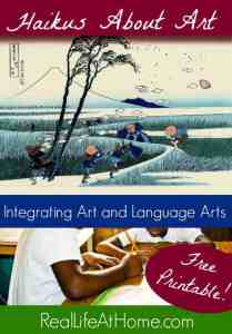 the Art Curator for Kids for Real Life At Home - Writing Haikus about Art with Kids - Integrating Art and Language Arts