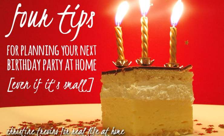 4 Tips for Planning Your Next Birthday Party at Home [Even if it's Small]