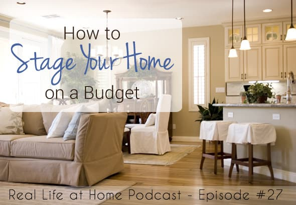 How to Stage Your Home on a Budget {Podcast Episode 27}