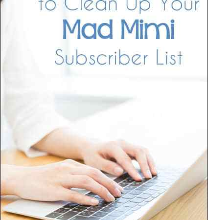 How (and Why) to Clean Up Your Mad Mimi Subscriber List