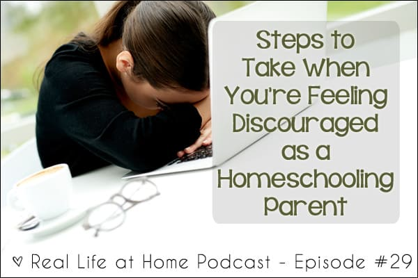 Steps to Take When You're Feeling Discouraged as a Homeschooling Parent