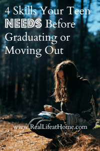 4 Skills Your Teen NEEDS Before Graduating or Moving Out