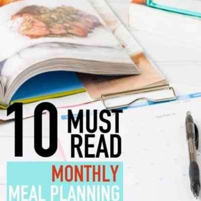 10 Must Read Monthly Menu Planning Tips