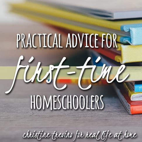 If you are just starting to homeschool (or will start soon), now is not the time for a freak-out. Read on for practical advice for first-time homeschoolers.