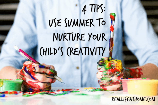 4 Tips: Use Summer to Nurture Your Child's Creativity