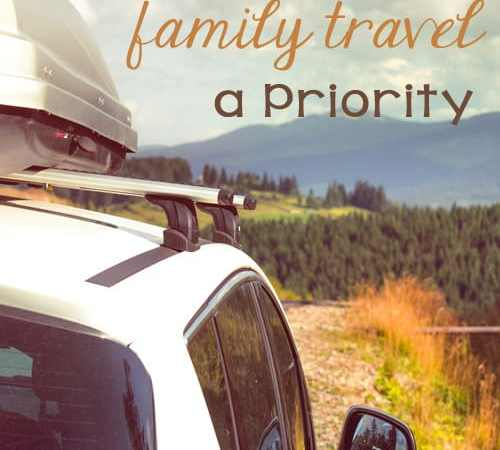 How (and Why) to Make Family Travel a Priority