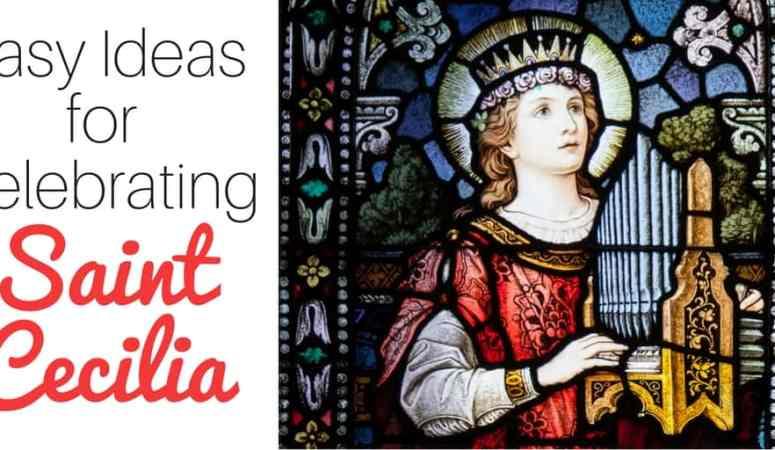 Easy Ways to Celebrate Saint Cecilia