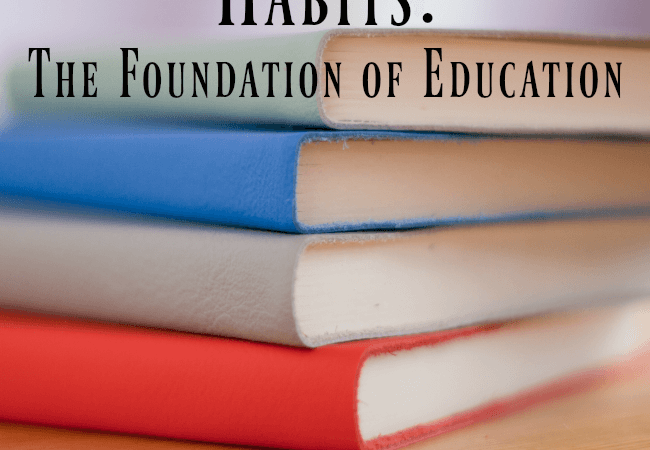Habits: The Foundation of Education