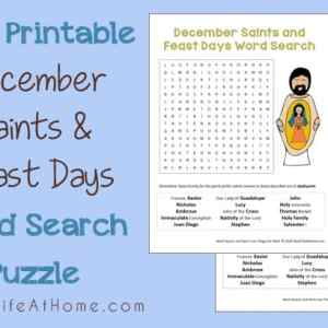 Looking for a fun, low key activity to learn about Catholic saints and feast days in December? This free printable December Saints and Feast Days Word Search is a perfect easy activity!