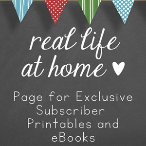Real Life at Home: Page for Exclusive Subscriber Printables and eBooks