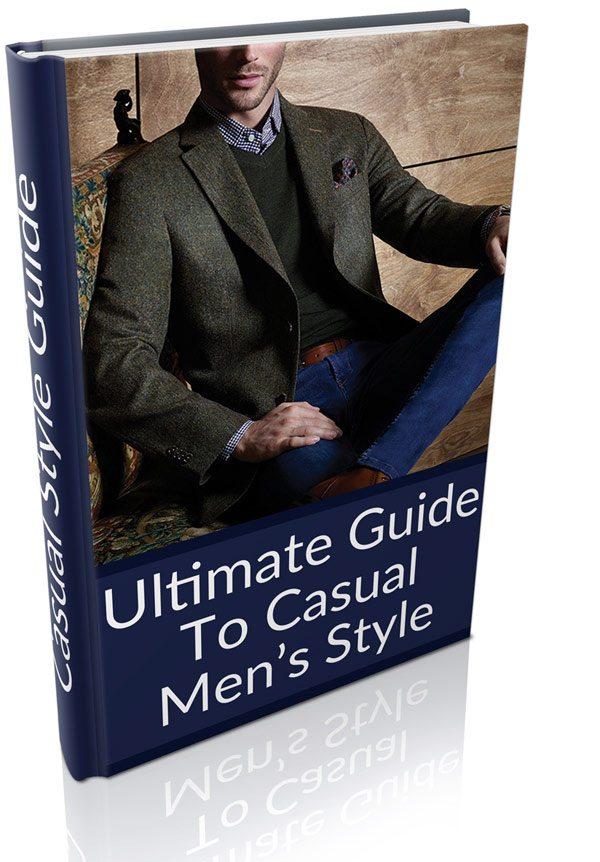 Ultimate Guide To Casual Men S Style Free E Book Real