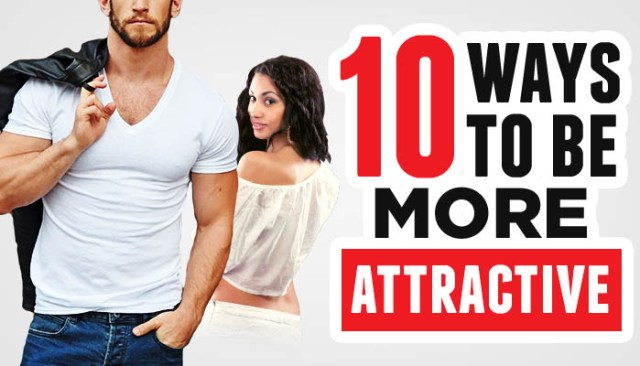 10 ways to be more attractive